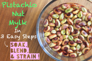 JUICY TUESDAYS: Creamy Pistachio Mylk